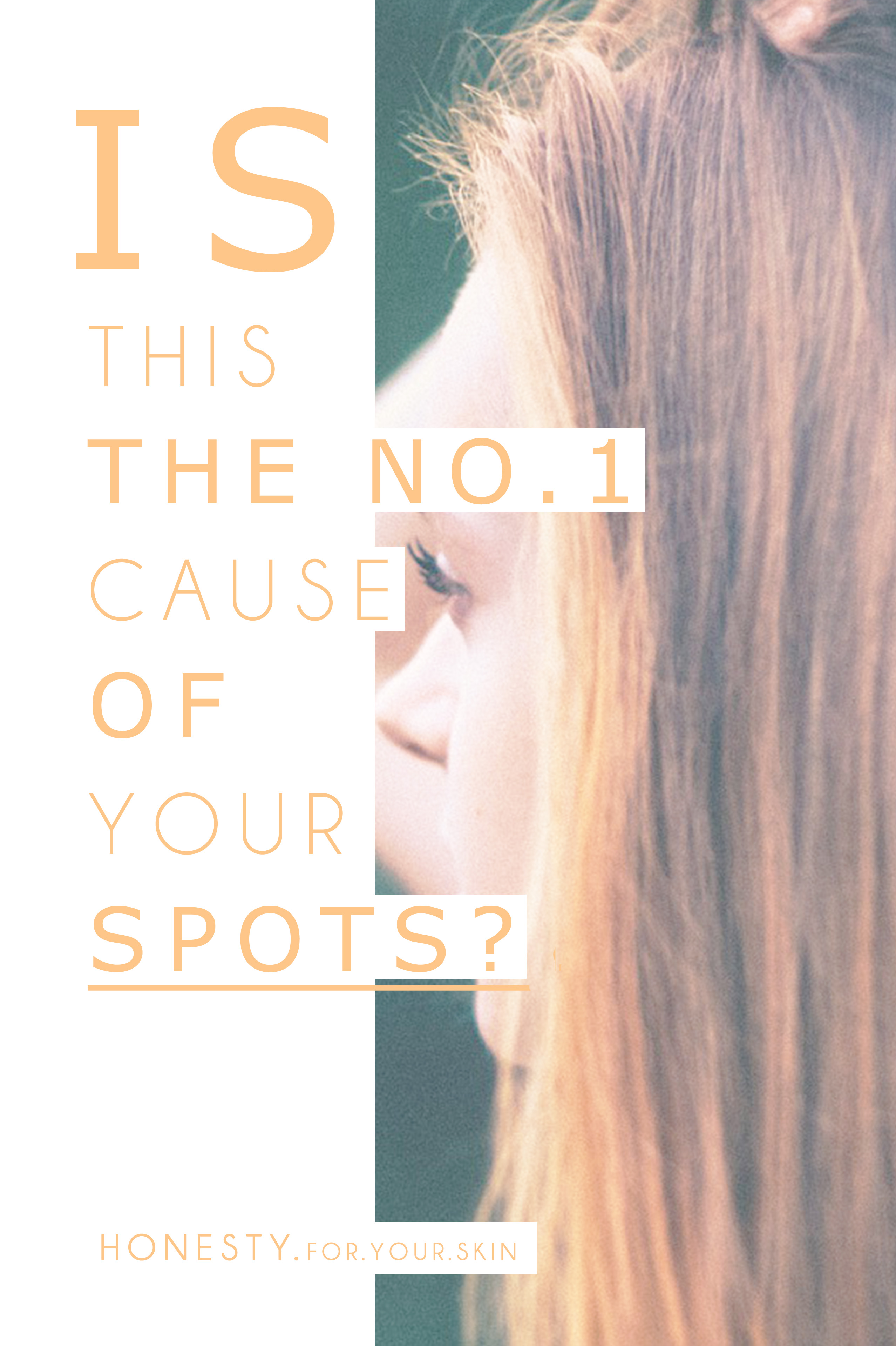 SPOTS! We all get them. Even though YOU my lovely are beautiful WITH & without them, its always nice to have a bit of power up our sleeves when it comes to controlling breakouts. There is 1 very much overlooked cause of spots that is like the river feeding your streams, and it has a VERY simple solution!