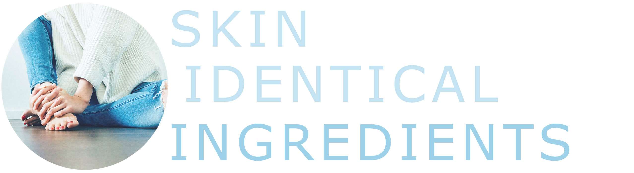 The 3 key skin identical ingredients.