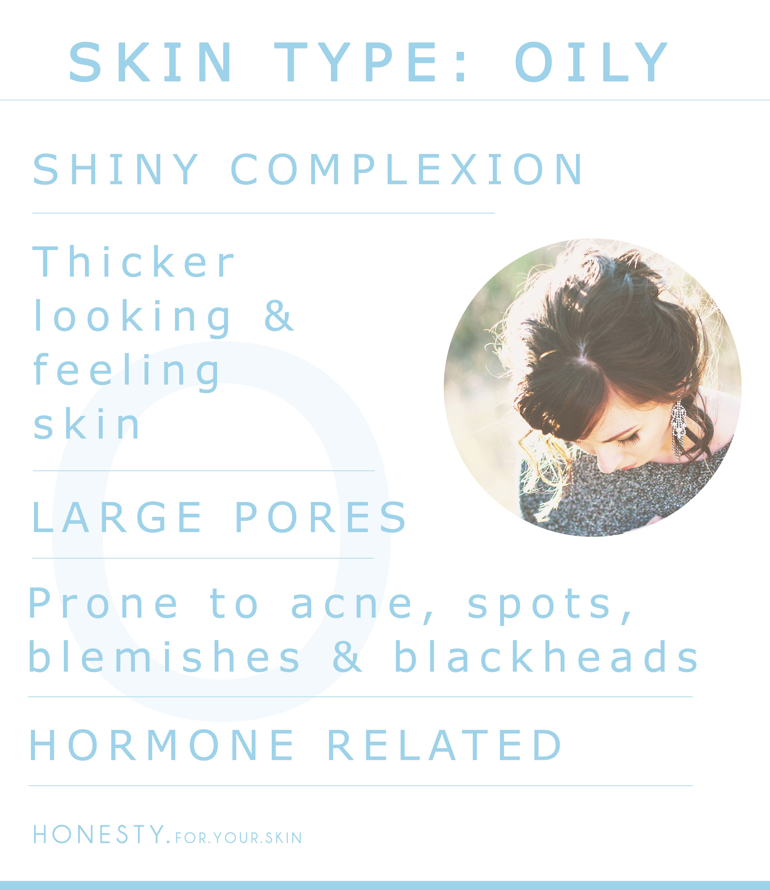What is your SKIN TYPE? Is it OILY? Check out this menu to diagnose. PLUS here are the KEY thing your need to know to take AWESOME care of oily skin.
