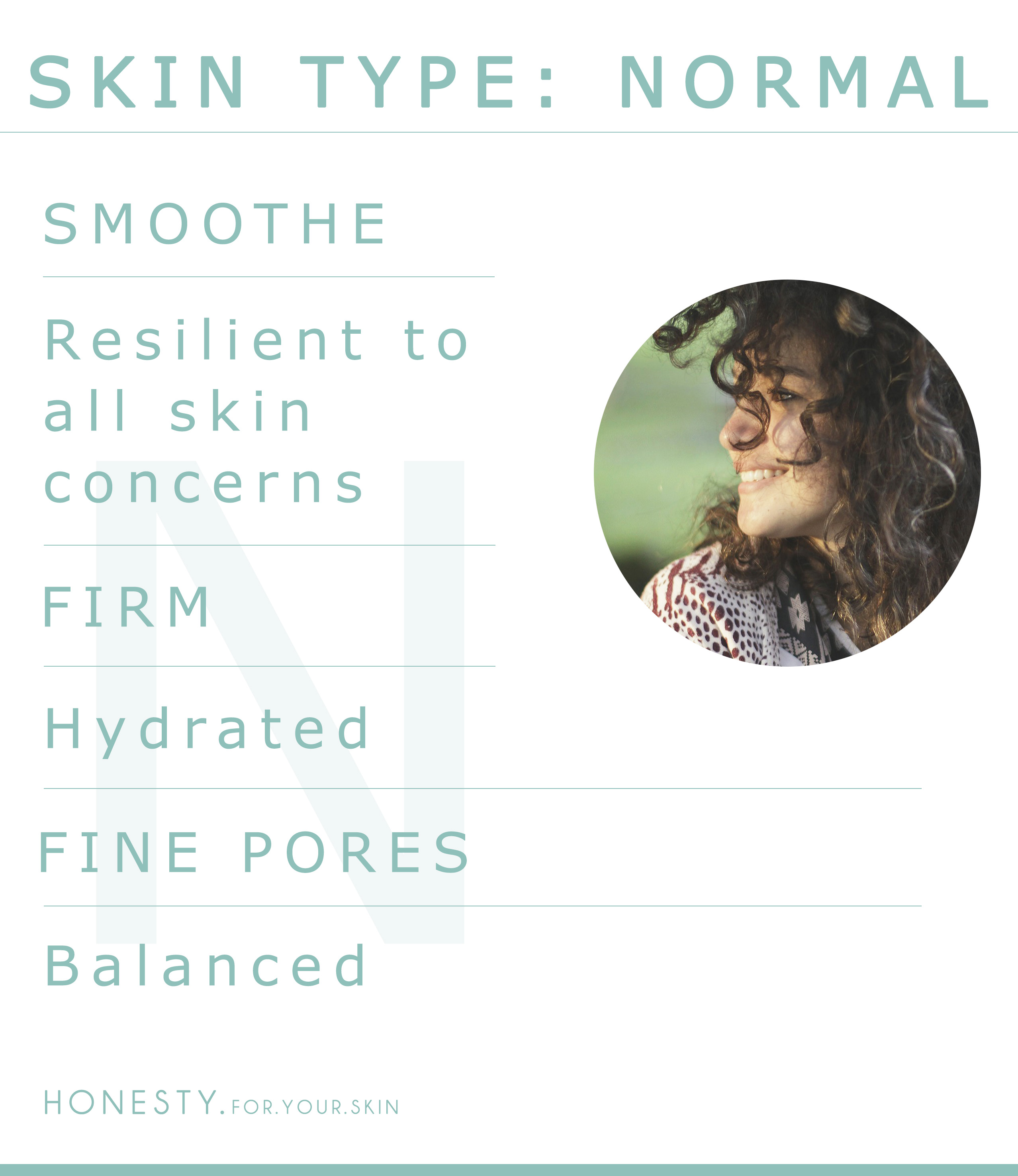 What is your SKIN TYPE? Is it NORMAL? Check out this menu to diagnose. PLUS here are the KEY thing your need to know to take AWESOME care of normal skin.