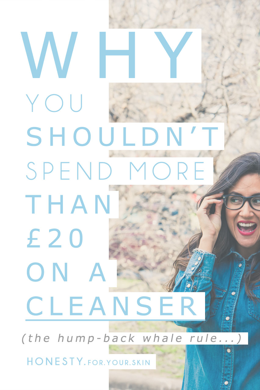How much money should i spend on a cleanser? The rule of, 'you get what you pay for' is very true, up till a point. I call this the hump-back whale rule. It's the reason why you shouldn't spend more than £20 on a skincare cleanser http://wp.me/p6LuQS-Ic
