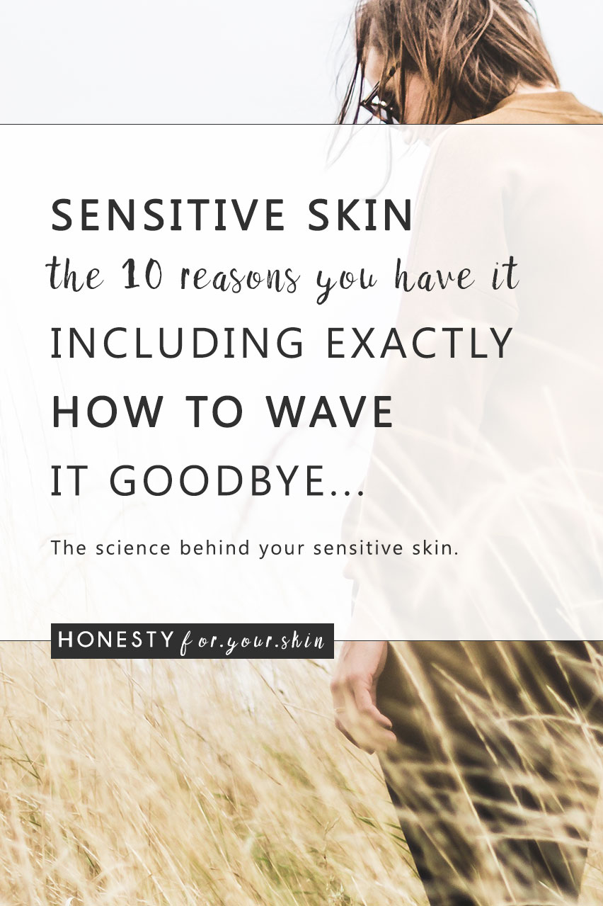 Sensitive skin - somedays it's going to feel like spontaneous combustion. Somedays your sensitive skin will take a step away from burning to itchy and irritated. Other days, your sensitive skin will channel the kind of tightness that should only be possible with facial rejuvenation surgery.