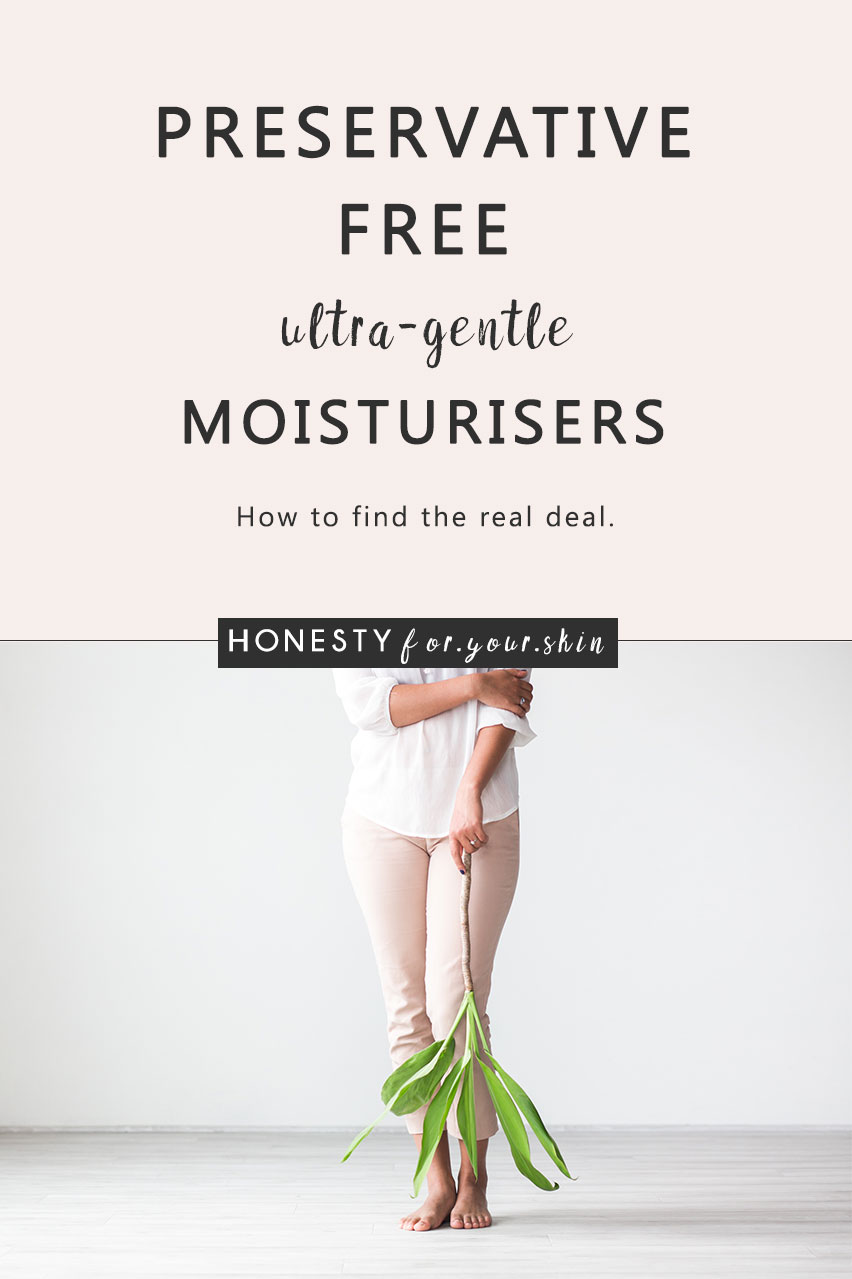 Preservative free moisturisers are a great catch for sensitive skin. They're also a great catch for anyone's overall skin health (more about why soon). But... not all preservative free moisturisers or preservative free skincare products are good for your skin... in fact they may cause a skin reaction, allergy or redness... Want to pick the real-deal preservative free moisturisers from the money-munching-bad-for-skin ones? Yes? Perfect, you're in exactly the right place my friend. Let's do this...