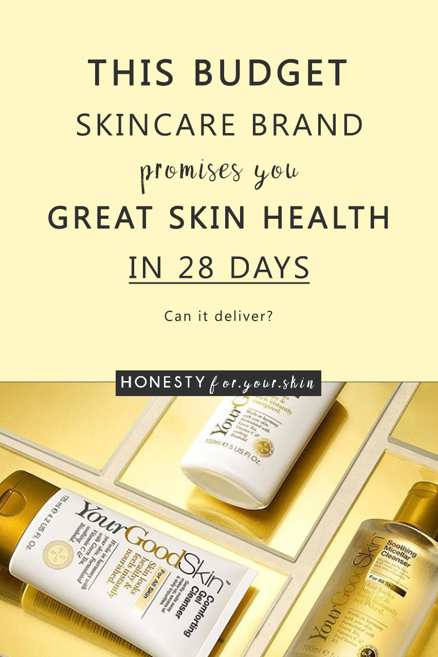 Your Good Skin - what a great name for a skincare brand 'eh. Yes I do want good skin thank you, give me the magic now. Your Good Skin is a budget skincare range (starting from £3.99) with proven skincare actives in moderate, everyday use concentrations. Come read these Your Good Skin reviews to find out which are the 5 worth your money stand out skin heroes.