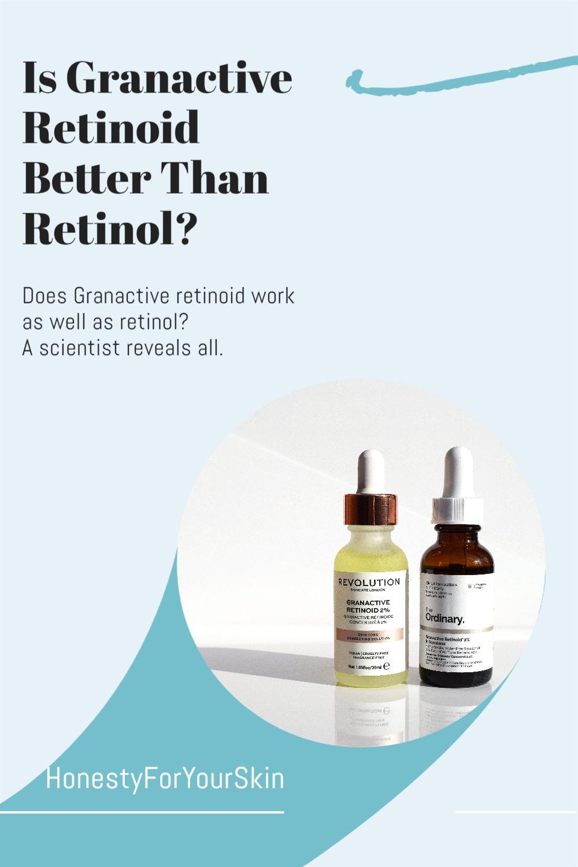 Granactive retinoid vs. retinol. Does Granactive retinoid work as well as retinol? Which is better retinol or retinoid? What even is a Granactive retinoid? Is The Ordinary retinoid or retinol better? This scientist has answers.
