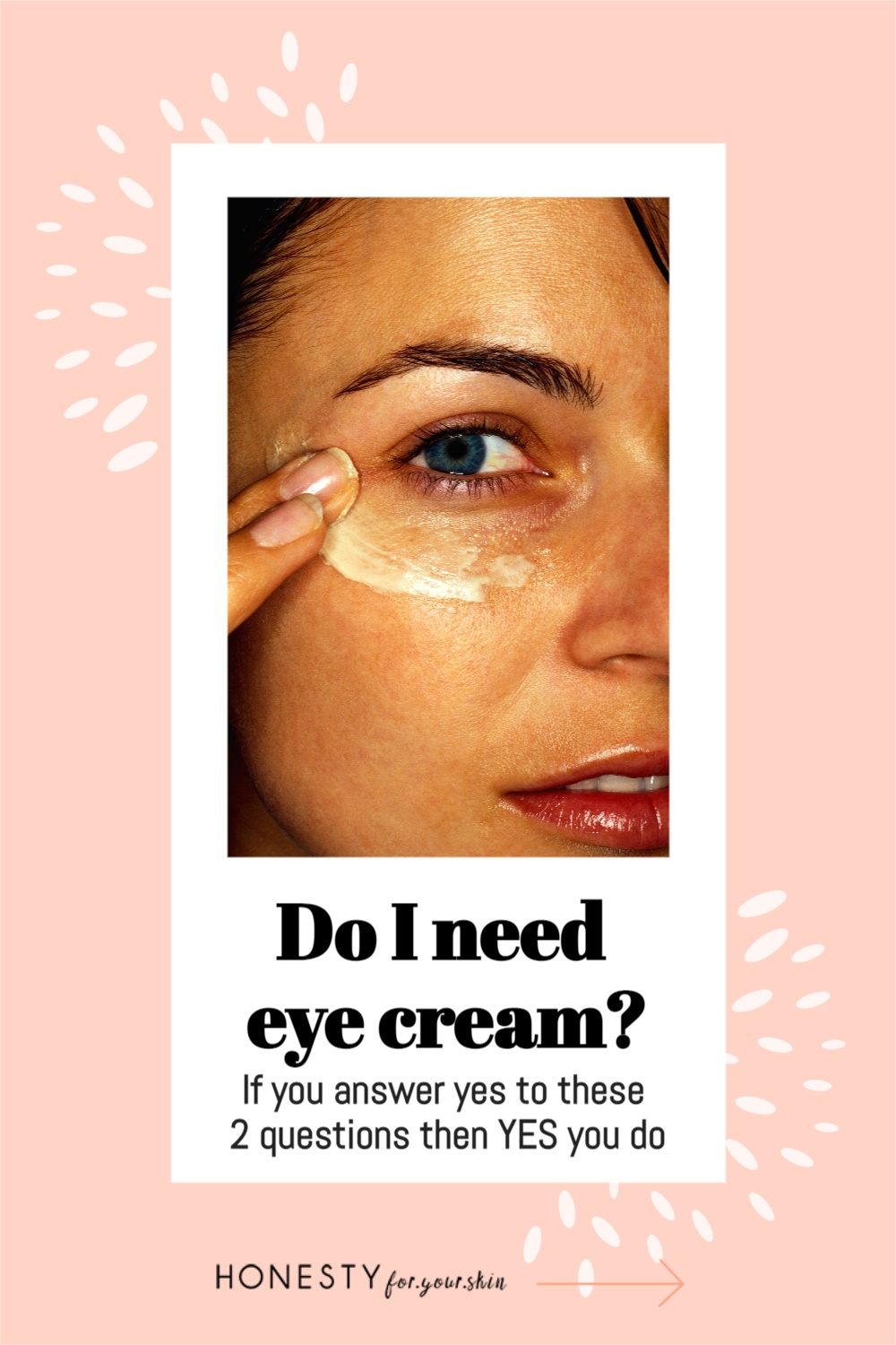 Are eye creams a gimmick? Is it worth getting eye cream? Do you need eye cream? You must answer these 2 questions to find out.